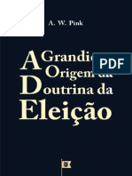 A Grandiosa Origem da Doutrina da Eleição, Doutrina Eleição, Cap. 3, por Arthur Walkington Pink.pdf