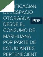 Significación del espacio otorgada desde el consumo de marihuana por parte de estudiantes pertenecientes a la facultad de Ciencias sociales de la Universidad de Concepción.