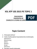 KSL ATP 105 2015 PE TOPIC 1 Ethics-A Philosophical Inquiry