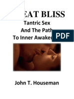 Great Bliss Tantric Sex and the Path to Inner Awakening John T Houseman