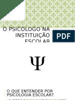 [AULA 04] O Psicólogo Na Instituição Escolar