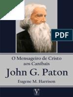 001-John G Paton O Mensageiro de Cristo Aos Canibais