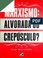 Jorge Boaventura - Marxismo Alvorada Ou Crepúsculo