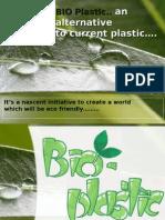 Bio Plastics