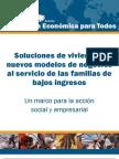 Soluciones de vivienda y  nuevos modelos de negocios  al servicio de las familias de  bajos ingresos