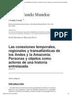 Las Conexiones Temporales, Regionales y Transatlánticas de Los Andes y La Amazonía_ Personas y Objetos Como Actores de Una Historia Entrelazada