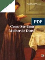 Como Ser Uma Mulher de Deus - Paul David Washer