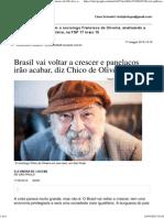 Vejam Entrevista Com o Sociologo Francisco de Oliveira, Analisando a Conjuntura Politica Brasileira, Na FSP 17 Maio 15