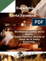 La Eucaristía y Santa Faustina