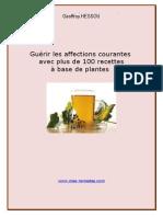 Guérir les affections courantes avec plus 100 recettes à base de plantes