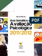 Relatorio Ano Tematico Da Avaliacao Psicologica 2011-2012