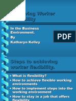 Achieving Worker Flexibility Katharyn Kelley