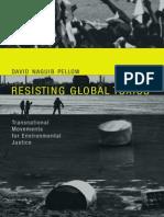 David Naguib Pellow-Resisting Global Toxics_ Transnational Movements for Environmental Justice (Urban and Industrial Environments) (2007)