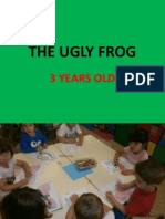 The Ugly Frog-3 Years Old