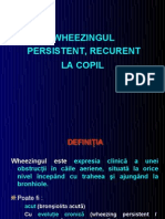 WHEEZINGUL PERSISTENT,RECURENT la copil