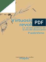 Virno, Paolo - Virtuosismo y Revolucion. La Accion Politica en La Era Del Desencanto