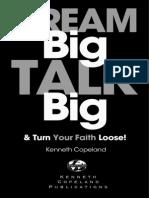 Dream Big Talk Big and Turn Your Faith Loose