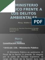 7.EL MINISTERIO PUBLICO FRENTE A LOS DELITOS AMBIENTALES.ppt