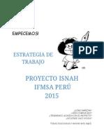 ESTRATEGIA DE TRABAJO PROYECTO ISNAH IFMSA PERÚ 2015(1).pdf