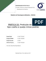 Relatório Prática 03 Produção de Queijo Tipo Coalho e Quiejo Minas Padrão