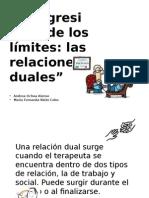 Transgresiones de los límites, las relaciones duales