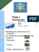 Plaza, Promocion