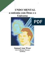 O Mundo Mental - A Sintonia Com Deus e o Universo (Psicografia Luiz Guilherme Marques - Espírito Samael Aun Weor)