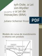 A Lei Bayh-Dole, a Lei Stevenson-Wydler (EUA) e a Lei de Inovações (BRA)