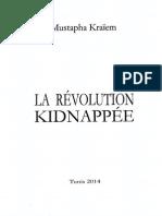 La Révolution Kidnappée - Mustapha Kraiem