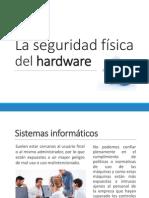 La Seguridad Fisica Del Hardware