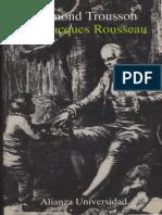 Trousson, Raymond - Jean-Jacques Rousseau. Gracia y Desgracia de Una Conciencia
