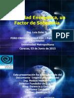 Foro Energia Siglo XXI - UNIMET 2015 - Seguridad Energetica - Luis Soler