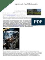 quince Juegos De Supervivencia Para PC Realistas (No Zombies).
