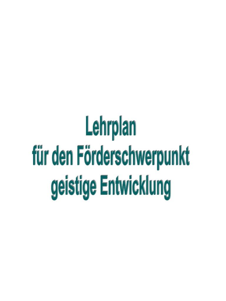 Lehrplan für den Förderschwerpunkt geistige Entwicklung in Bayern ...
