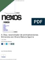 X. Díaz, Reconciliador de Animadversiones. Entrevista Con Álvaro Matute Aguirre - Laura Hernández Meléndez