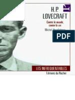 Michel Houellebcq - H.P. Lovecraft. Contre Le Monde, Contre La Vie.