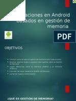 Aplicaciones en Android Basados en Gestión de Memoria