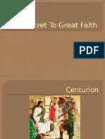 The Secret to Great Faith