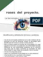 Fases Del Proyecto Tecnico (La Tecnologia y Sus Consecuencias)