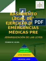 BASAMENTO LEGAL DEL EJERCICIO DEL EMERGENCIAS MÉDICAS PREHOSPITALARIAS.ppt