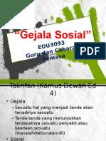 EDU3093 Gejala Sosial