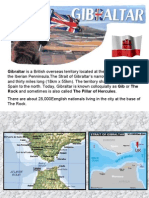 Gibraltar is a British Overseas Territory Located
