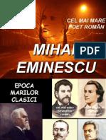 Mihai Eminescu -Epoca Marilor Clasici ppt