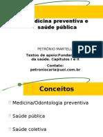 Medicina Preventiva e Saúde Pública, Aula de Slide do dia 11/02/2010. (Prof. Petrônio)