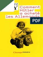 Comment Hitler a Acheté Les Allemands - Gotz Aly