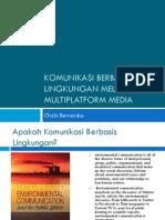 Komunikasi Berbasis Lingkungan Melalui Multiplatform Media