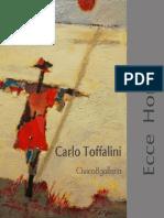 ECCE HOMO - Catalogo Mostra Personale di Carlo Toffalini a cura di Chiara Milesi e Edoardo Maffeo.pdf