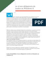 Deshabilitar El Uso Obligatorio de Drivers Firmados en Windows 8