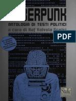 Cyberpunk Antologia Di Testi Politici