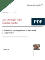 Rapport (Juillet 2015)_Le Nouveau Paysage Mondial Du Soutien à l'Agriculture Par Jean-Christophe Debar Et Mathilde Douillet